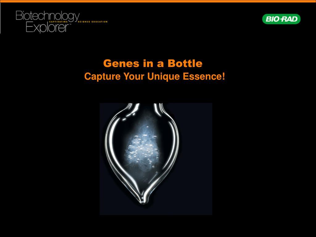 Genes in a Bottle