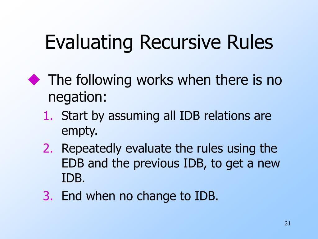 Evaluating Recursive Rules