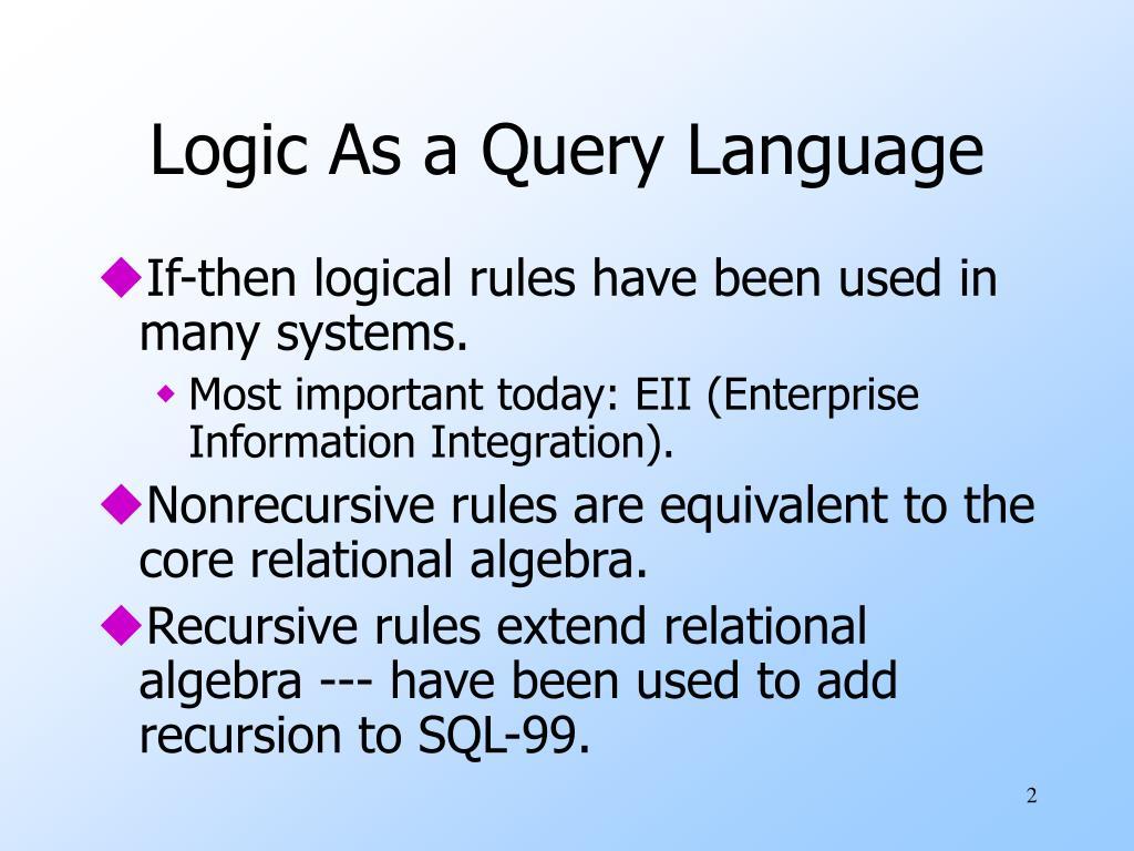Logic As a Query Language