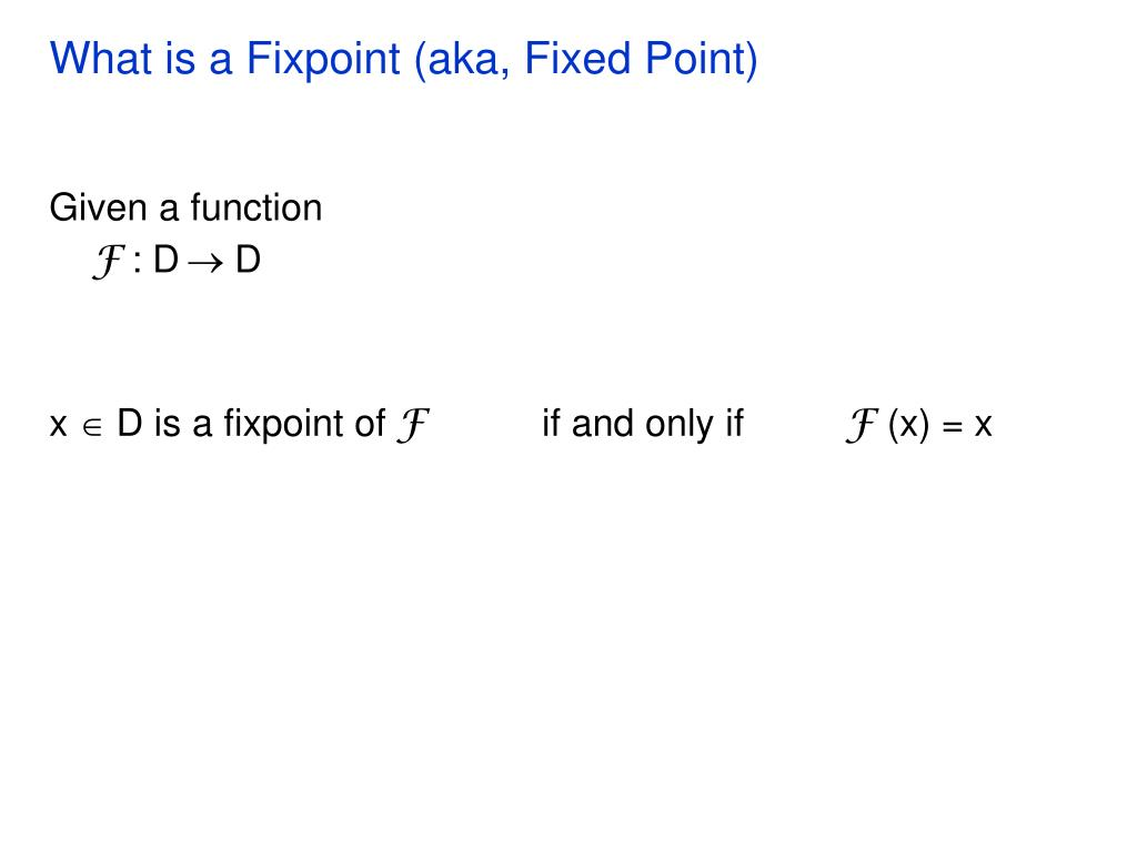 What is a Fixpoint (aka, Fixed Point)