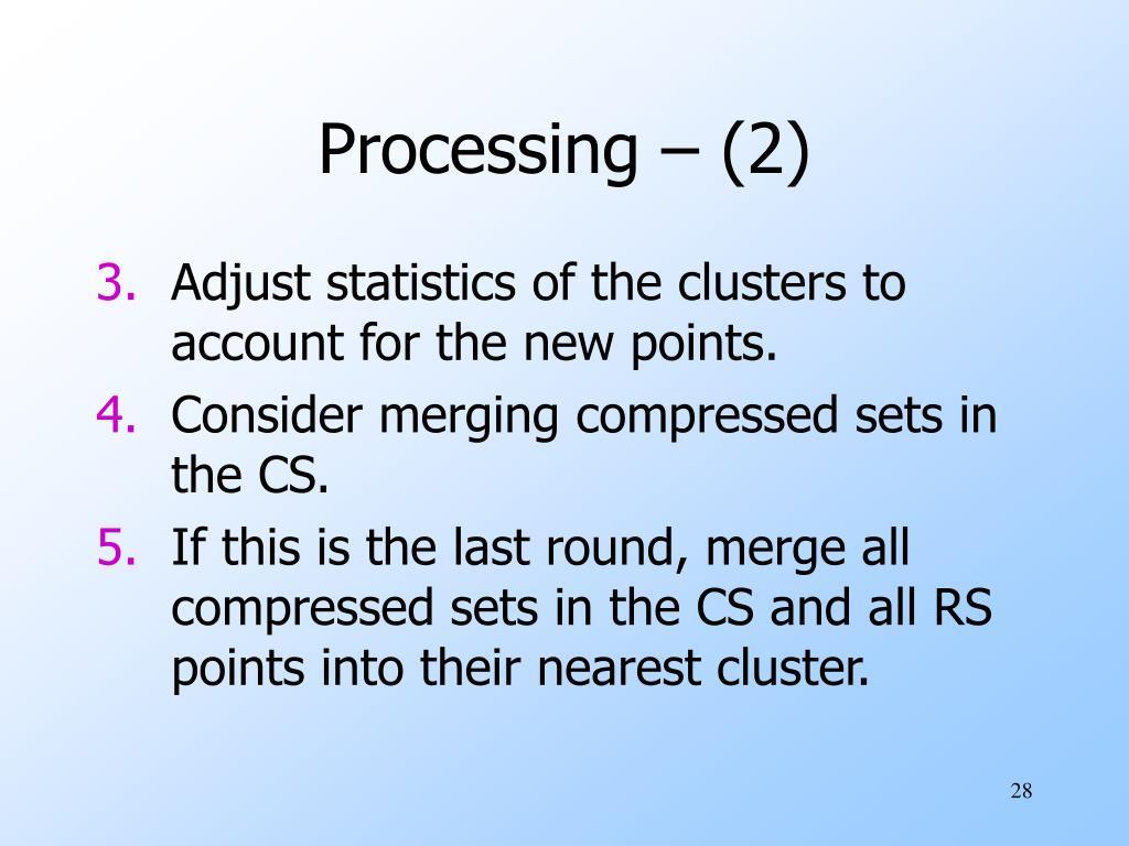 Processing – (2)