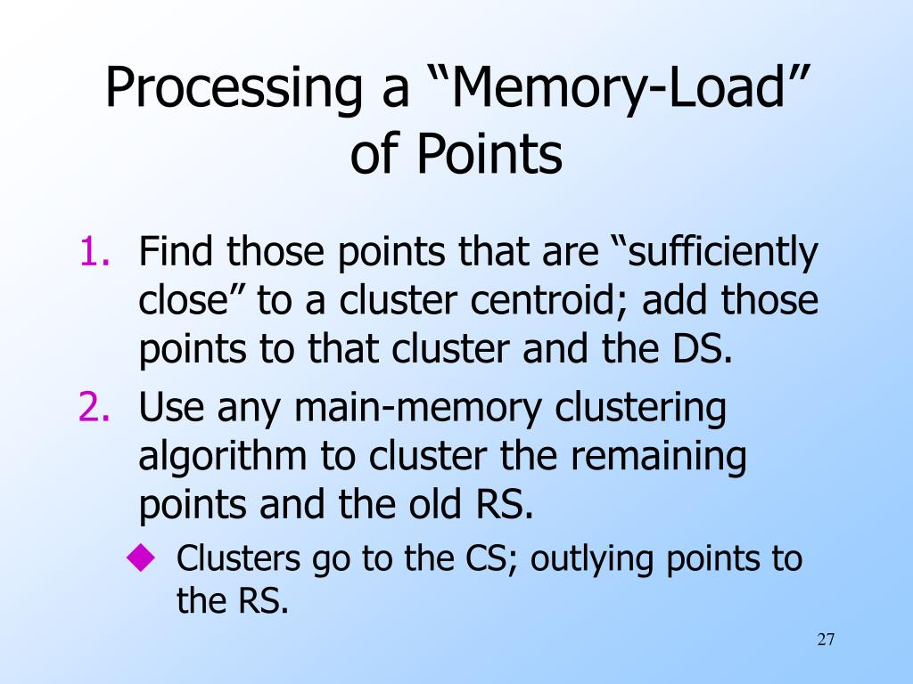 "Processing a ""Memory-Load"" of Points"