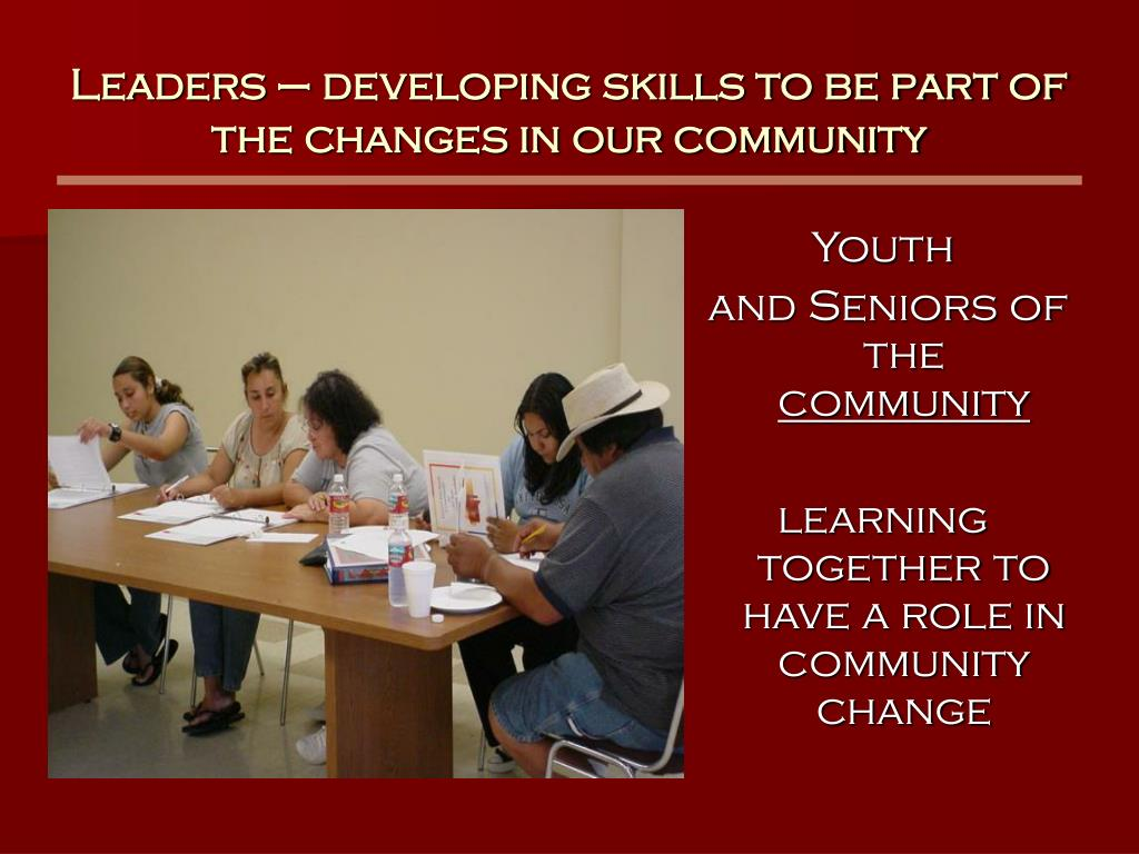 Leaders – developing skills to be part of the changes in our community