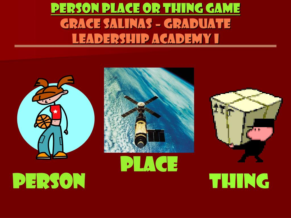 Person Place or Thing game