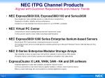 nec itpg channel products aligned with customer requirements and industry trends