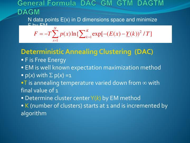 General Formula  DAC  GM  GTM  DAGTM  DAGM