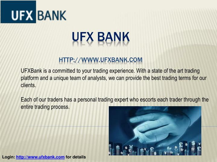UFXBank is a committed to your trading experience. With a state of the art trading platform and a unique team of analysts, we can provide the best trading terms for our clients.