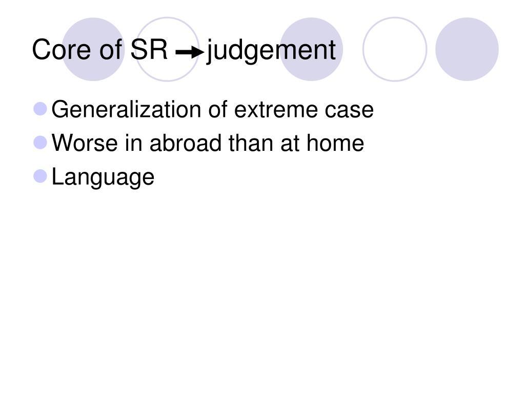 Core of SR     judgement