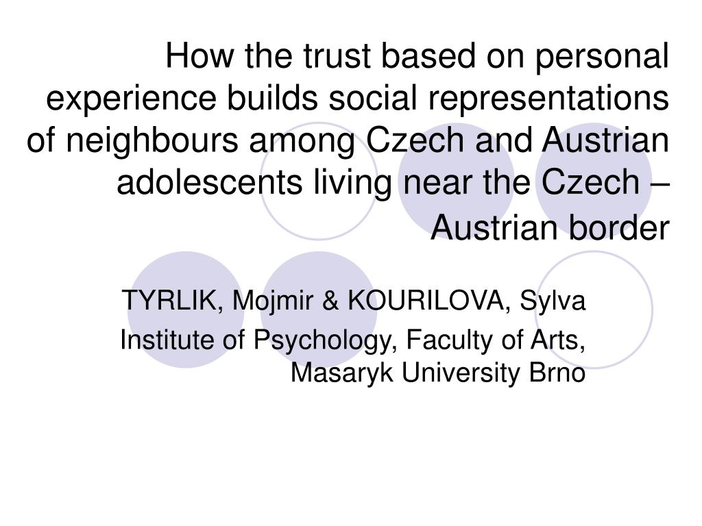 How the trust based on personal experience builds social representations of neighbours among Czech and Austrian adolescents living near the Czech – Austrian border
