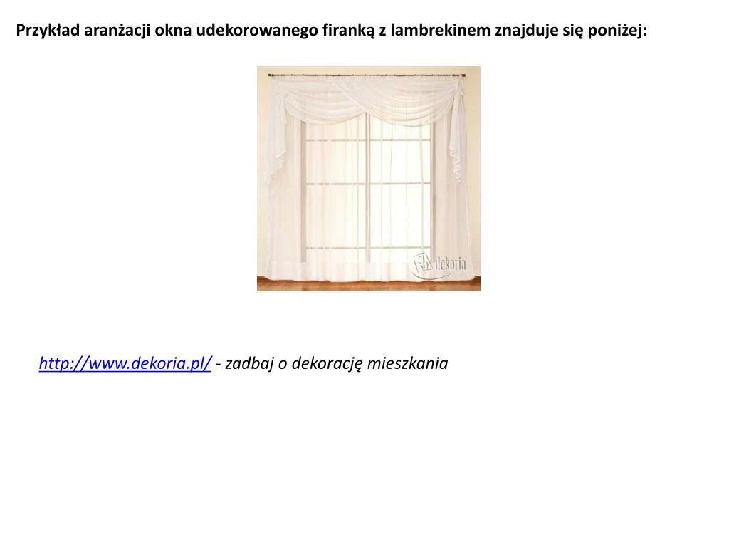 Przykład aranżacji okna udekorowanego firanką z lambrekinem znajduje się poniżej: