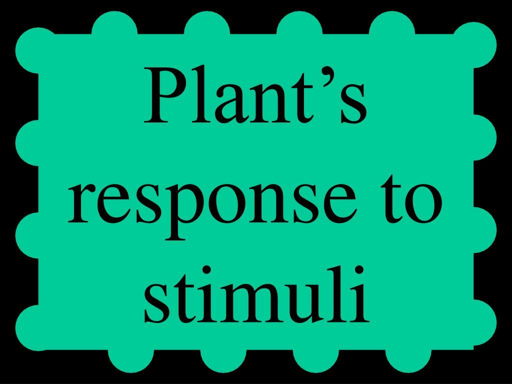 Plant's response to stimuli