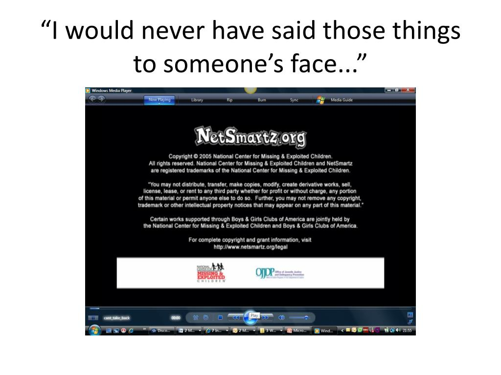 """""""I would never have said those things to someone's face..."""""""