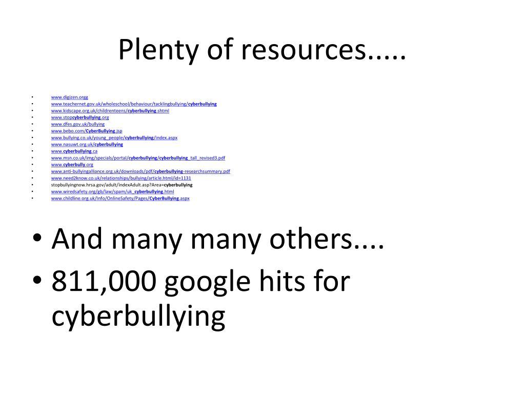 Plenty of resources.....