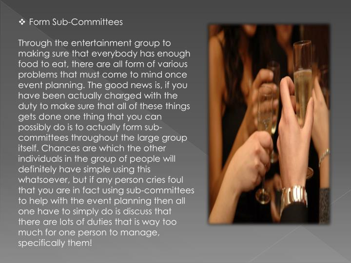 Form Sub-Committees