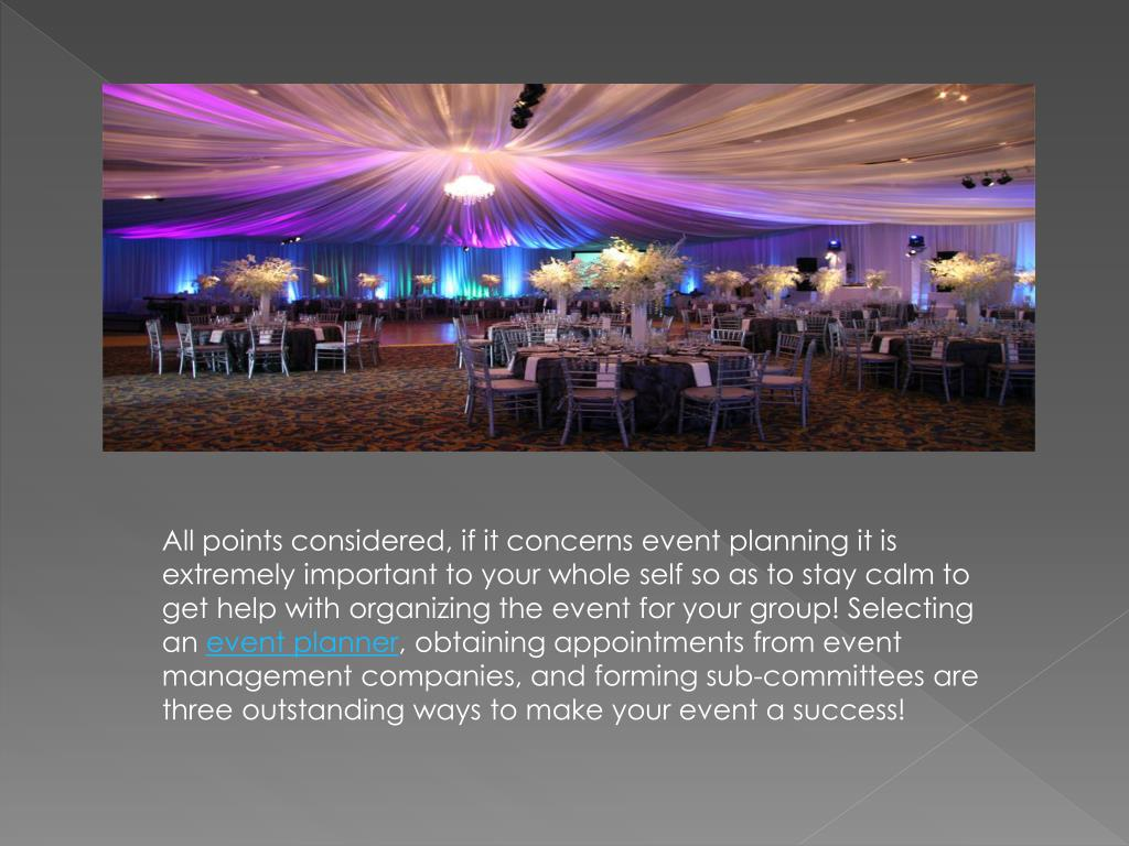 All points considered, if it concerns event planning it is extremely important to your whole self so as to stay calm to get help with organizing the event for your group! Selecting an