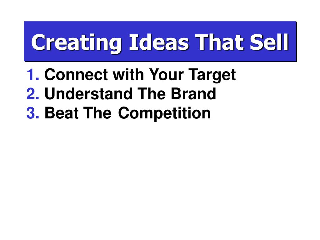 Creating Ideas That Sell