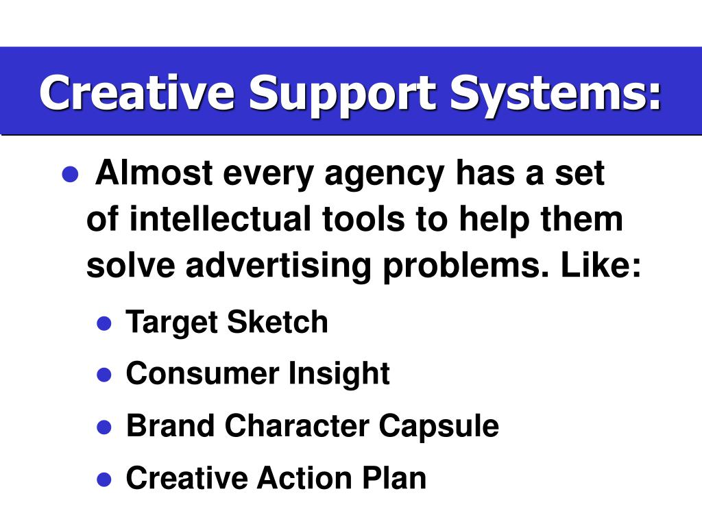 Creative Support Systems: