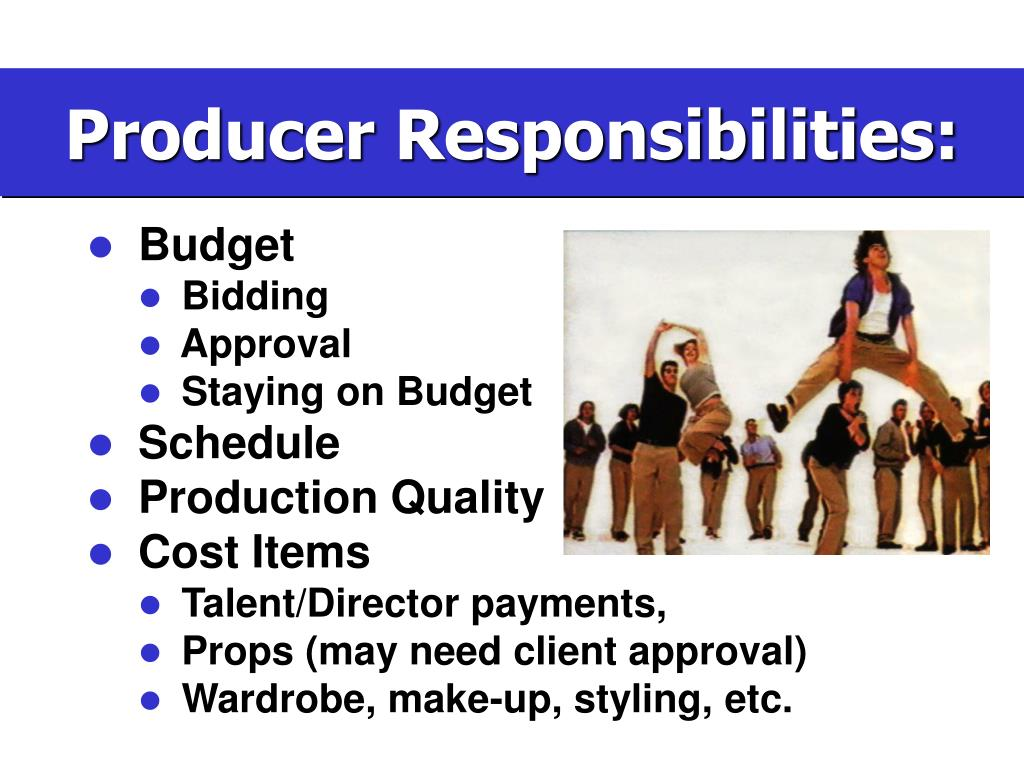 Producer Responsibilities: