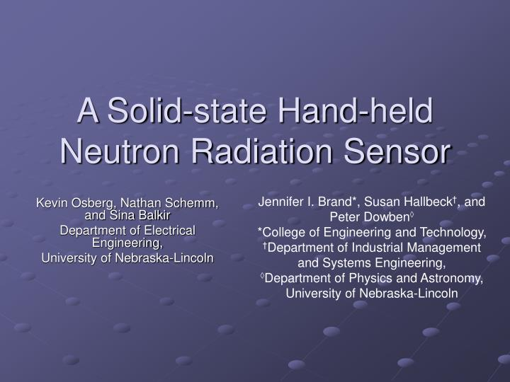 A solid state hand held neutron radiation sensor