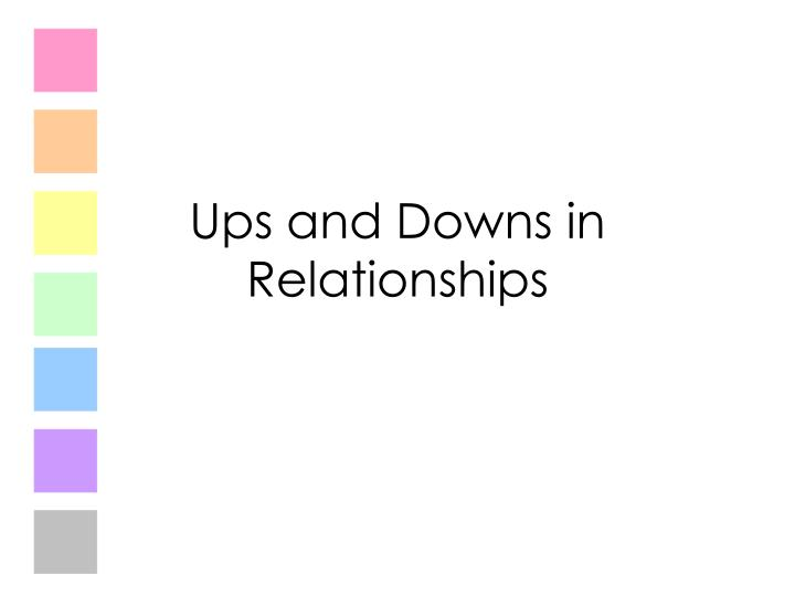 Ups and downs in relationships