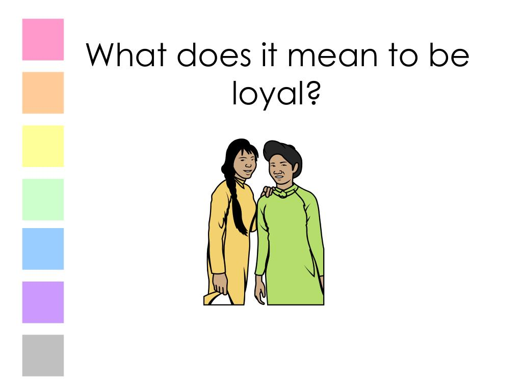 What does it mean to be loyal?
