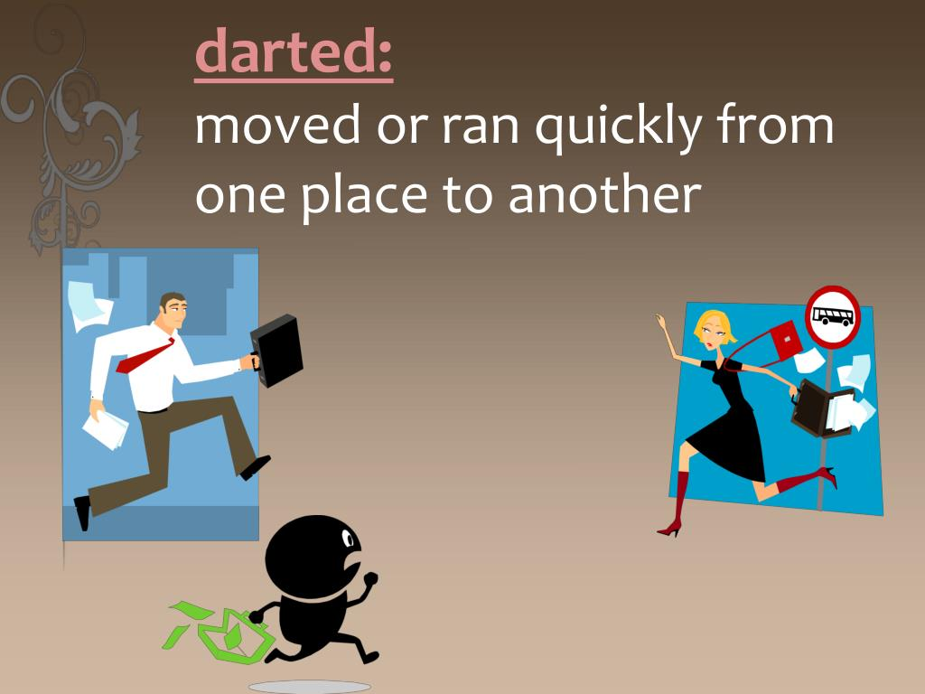darted: