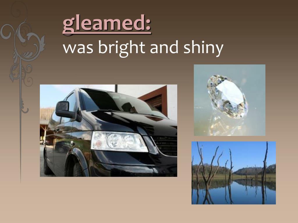 gleamed: