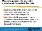measuring access to essential medicines household survey