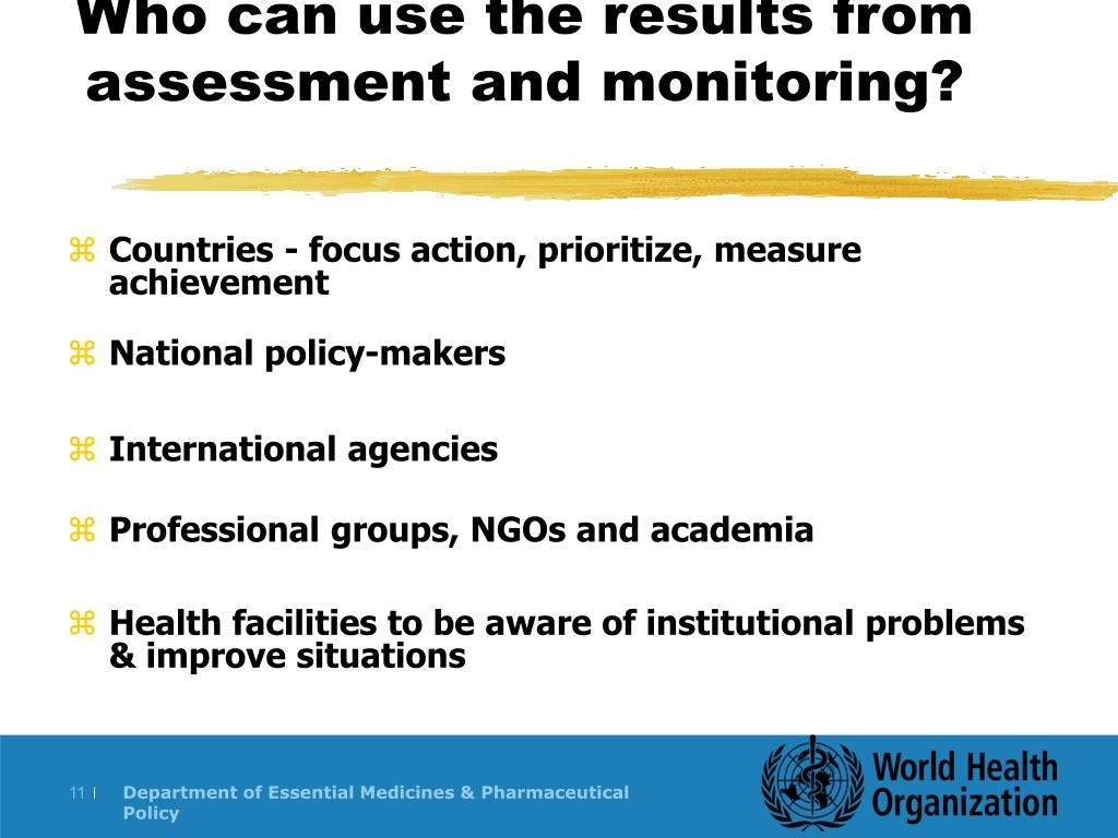 Who can use the results from assessment and monitoring?