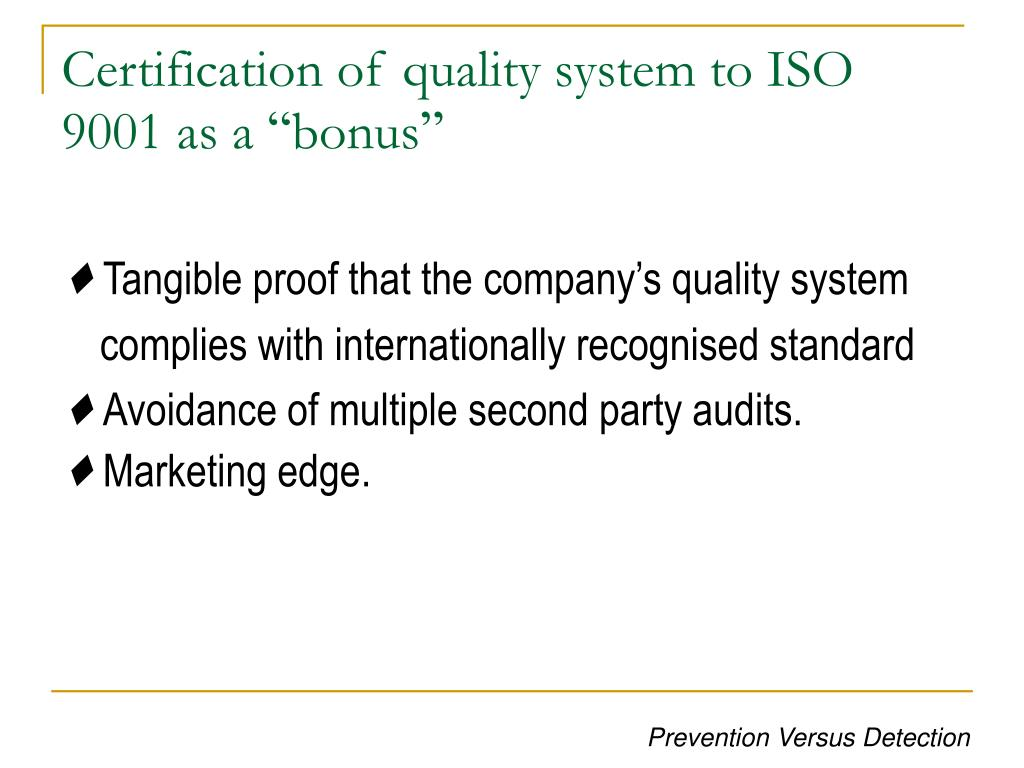 Certification of quality system to ISO 9001 as a