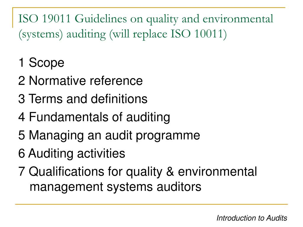 ISO 19011 Guidelines on quality and environmental (systems) auditing (will replace ISO 10011)