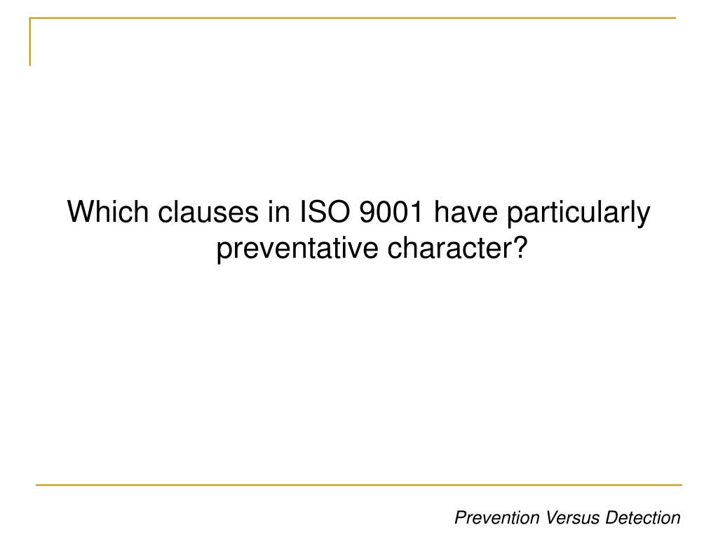 Which clauses in ISO 9001 have particularly preventative character?