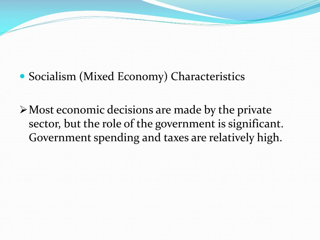 Socialism (Mixed Economy) Characteristics