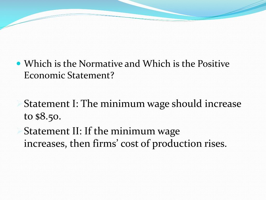 Which is the Normative and Which is the Positive Economic Statement?