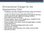 environmental changes for the hyposensitive child