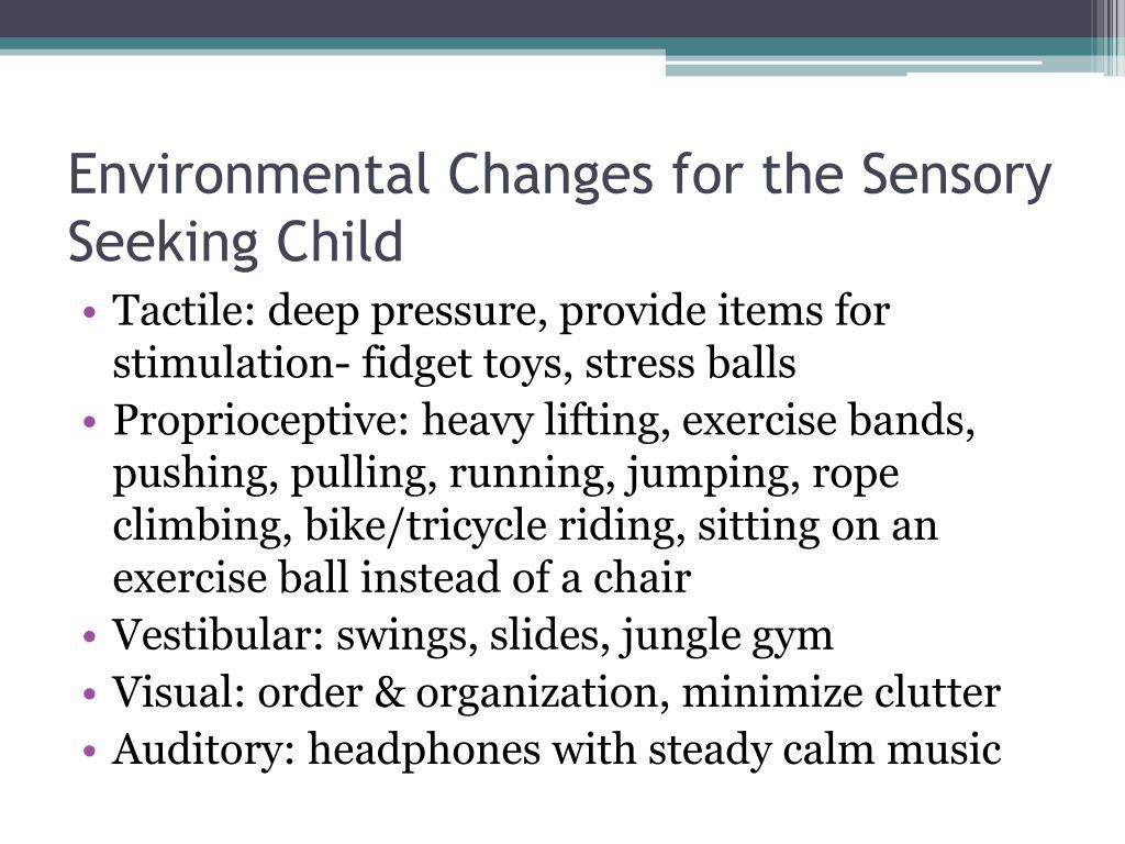 Environmental Changes for the Sensory Seeking Child