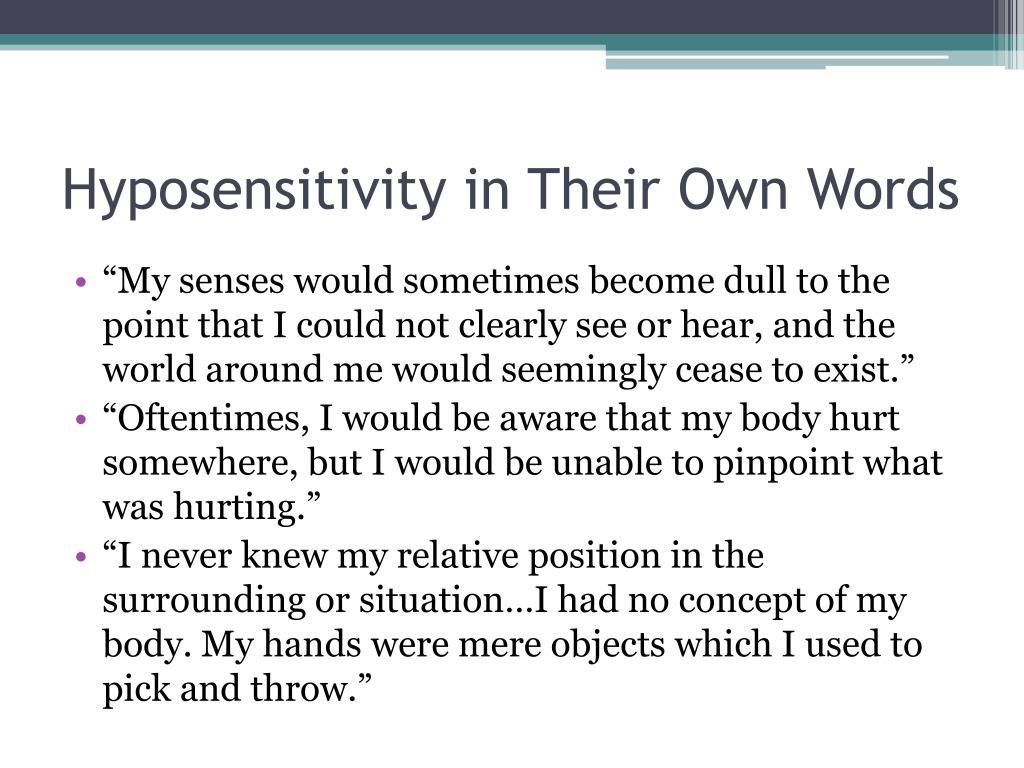 Hyposensitivity in Their Own Words