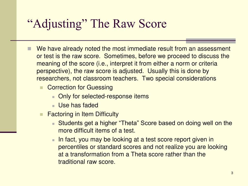"""Adjusting"" The Raw Score"