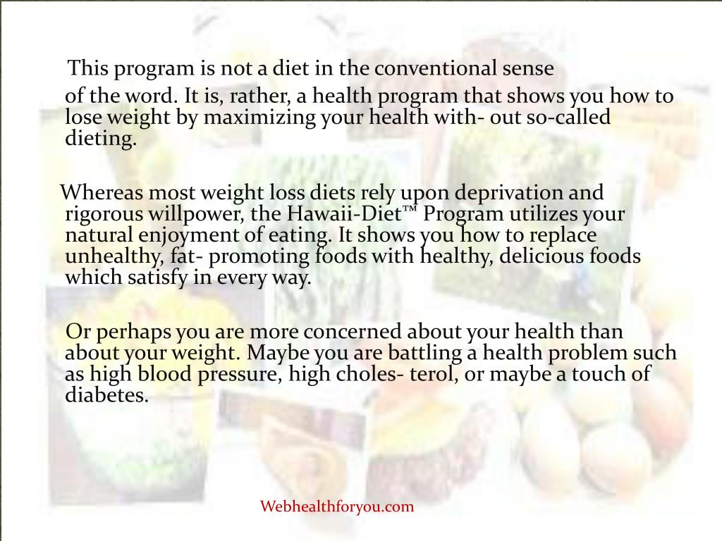 This program is not a diet in the conventional sense