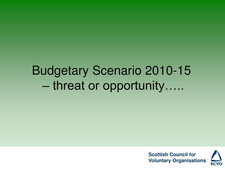 Budgetary Scenario 2010-15