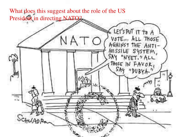 What does this suggest about the role of the US President in directing NATO?