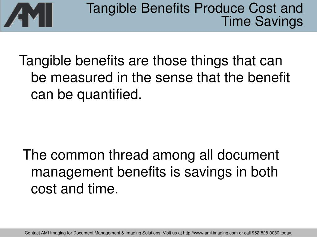 Tangible Benefits Produce Cost and Time Savings