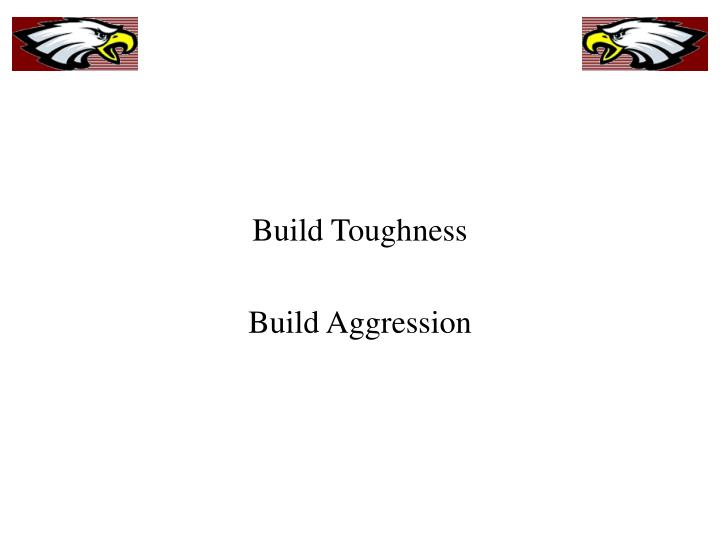 Build Toughness