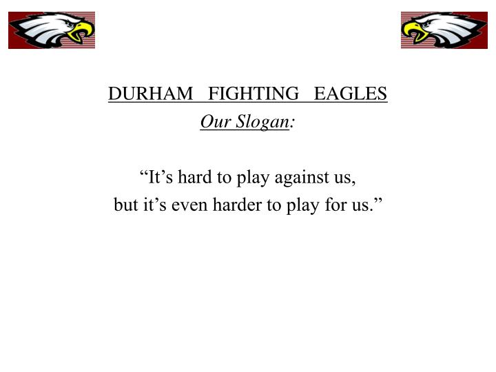 DURHAM   FIGHTING   EAGLES