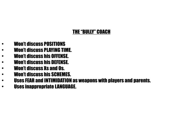 "THE ""BULLY"" COACH"