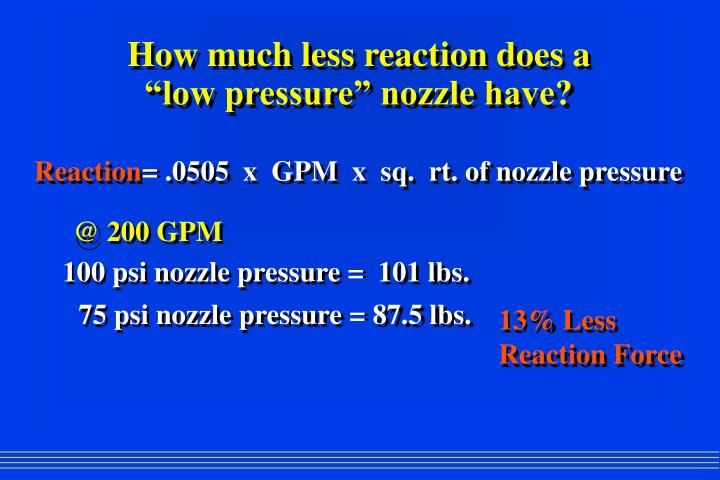 """How much less reaction does a """"low pressure"""" nozzle have?"""