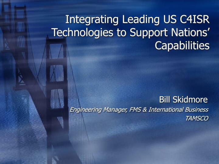 Integrating Leading US C4ISR Technologies to Support Nations' Capabilities
