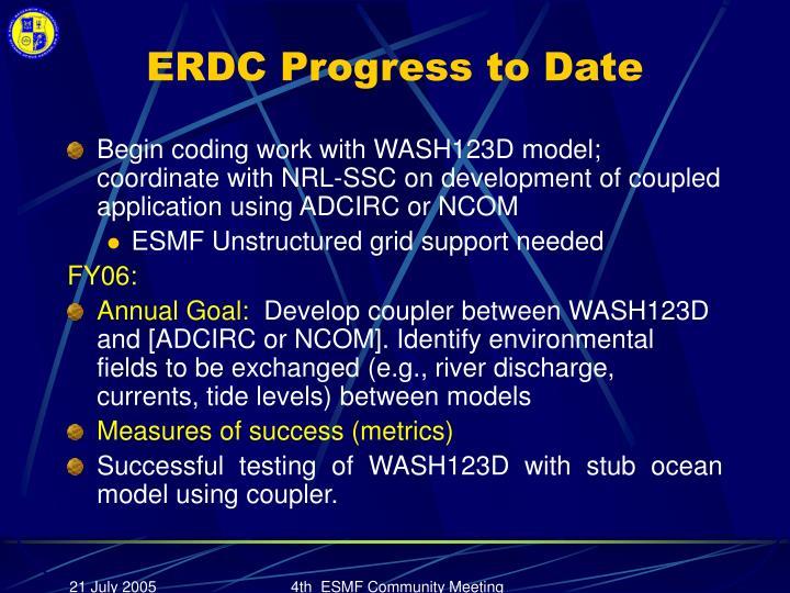 ERDC Progress to Date