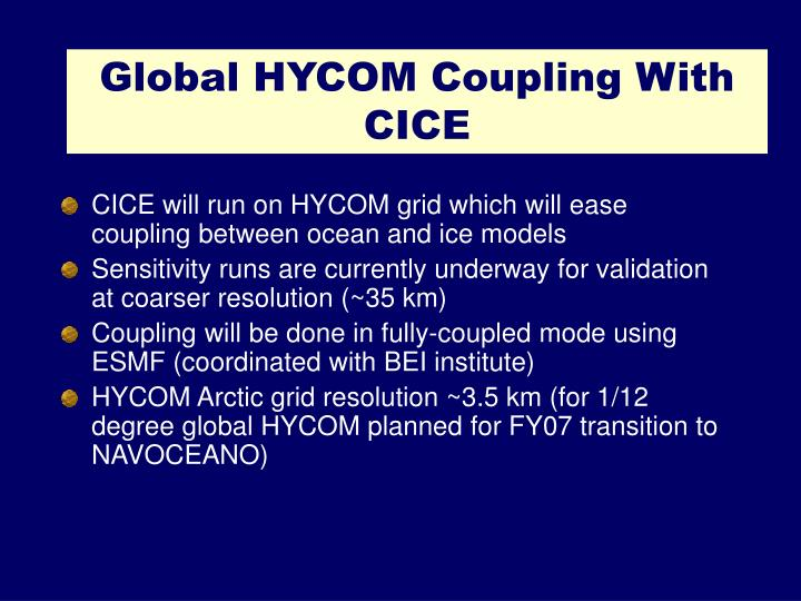 Global HYCOM Coupling With CICE