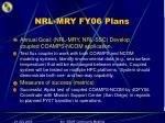 nrl mry fy06 plans
